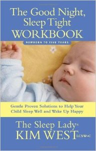 Good Night, Sleep Tight Workbook by Kim West. Tiny Sleepyhead - Certified Gentle Sleep Coach